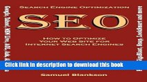 Read Search Engine Optimization (SEO) How to Optimize Your Website for Internet Search Engines
