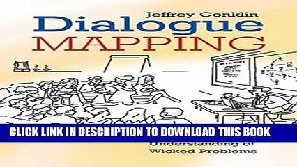 [PDF] Dialogue Mapping: Building Shared Understanding of Wicked Problems Full Online