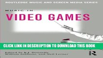 [New] Music In Video Games: Studying Play (Routledge Music and Screen Media) Exclusive Online