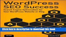 Read WordPress SEO Success: Search Engine Optimization for Your WordPress Website or Blog  Ebook