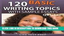 [PDF] 120 Basic Writing Topics with Sample Essays Q91-120 (120 Basic Writing Topics 30 Day Pack