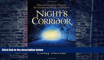 Big Deals  Night s Corridor: How to Use Your Dreams for Guidance, Hope, and Power  Best Seller