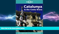 EBOOK ONLINE  Catalunya   the Costa Brava (Lonely Planet Catalunya   Costa Brava) READ ONLINE