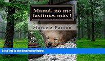 Big Deals  Mamá, no me lastimes más!: Historia de Vida en Recuperación (Historias de Vidas en