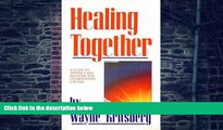 Big Deals  Healing Together: A Guide to Intimacy and Recovery for Co-Dependent Couples  Best