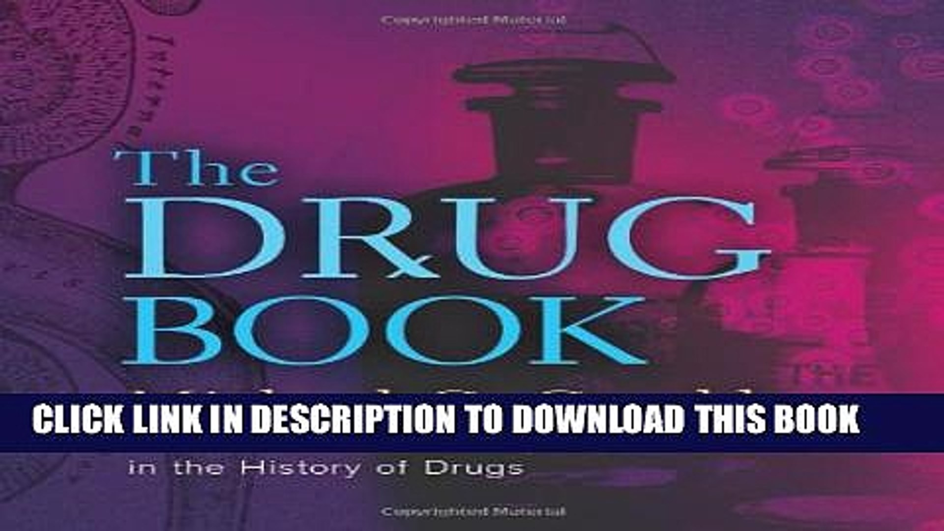 [Read PDF] The Drug Book: From Arsenic to Xanax, 250 Milestones in the History of Drugs (Sterling
