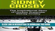 [PDF] Sidney Crosby: The Inspirational Story of Hockey Superstar Sidney Crosby Full Online