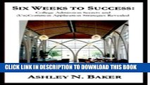 [New] Six Weeks to Success: College Admission Secrets and (Un)Common Application Strategies