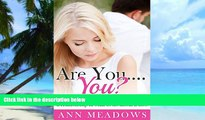 Big Deals  Dating Advice for Women: Are You....You? 10 Signs You re Sacrificing Too Much in a