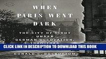 [PDF] When Paris Went Dark: The City of Light Under German Occupation, 1940-1944 [Online Books]