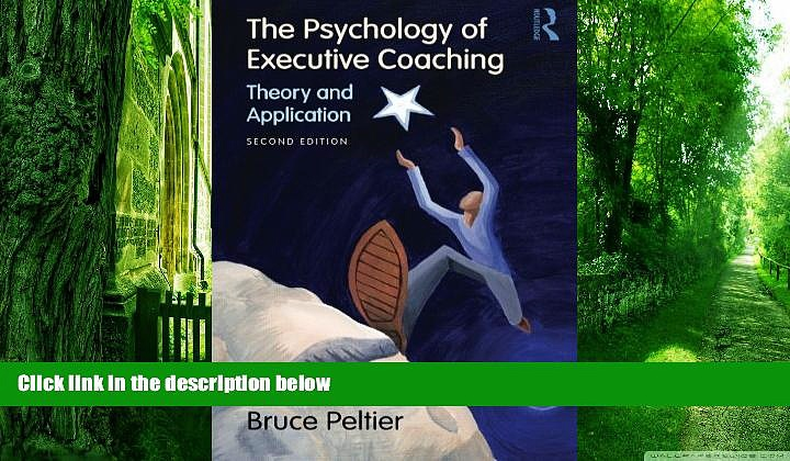 Big Deals  The Psychology of Executive Coaching: Theory and Application  Free Full Read Best Seller