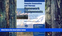 Big Deals  Favorite Counseling and Therapy Homework Assignments: Leading Therapists Share Their