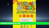 Choose Book Instant Success for Classroom Teachers: New and Substitute Teachers Grades K Through 8