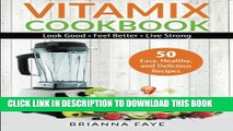 New Book Vitamix Cookbook: 50 Easy, Healthy, and Delicious Recipes - Look Good - Feel Better -
