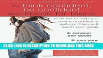 [PDF] The Think Confident, Be Confident Workbook for Teens  Activities to Help You Create