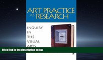 Enjoyed Read Art Practice as Research: Inquiry in the Visual Arts