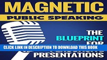 [PDF] Magnetic Public Speaking: The Blueprint for Delivering Powerfully Persuasive Presentations!