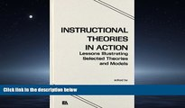 Online eBook Instructional Theories in Action: Lessons Illustrating Selected Theories and Models