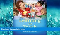 For you Learning to Teach, 9th Edition