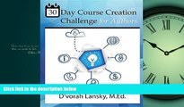For you 30 Day Course Creation Challenge: Transform Your Book or Expertise Into an Online Course