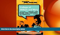 there is  College of William and Mary: Off the Record (College Prowler) (College Prowler: College