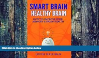 Big Deals  Smart Brain Healthy Brain: How To Improve Your Memory   Brain Health  Free Full Read
