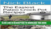 New Book The Easiest Paleo Crock Pot Recipes: For Busy People, Lazy People, and People Who Hate To