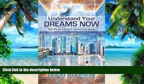 Big Deals  Understand Your Dreams Now: Spiritual Dream Interpretation  Best Seller Books Most Wanted