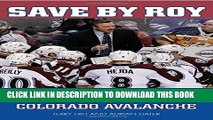 [PDF] Save by Roy: Patrick Roy and the Return of the Colorado Avalanche Popular Online