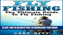 [PDF] Fly Fishing: The Ultimate Guide To Fly Fishing (Fly Fishing, Fly Fishing for Beginners,