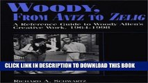 [PDF] Woody, From Antz to Zelig: A Reference Guide to Woody Allen s Creative Work, 1964-1998 Full