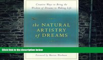 Big Deals  The Natural Artistry of Dreams: Creative Ways to Bring the Wisdom of Dreams to Waking