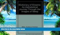 Big Deals  Dictionary of Dreams: An Alphabetical Journey Through the Images of Sleep  Best Seller