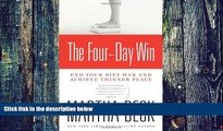 Big Deals  The Four-Day Win: End Your Diet War and Achieve Thinner Peace  Free Full Read Best Seller