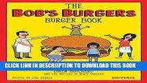 [PDF] The Bob s Burgers Burger Book: Real Recipes for Joke Burgers Exclusive Full Ebook