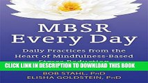 [PDF] MBSR Every Day: Daily Practices from the Heart of Mindfulness-Based Stress Reduction Popular