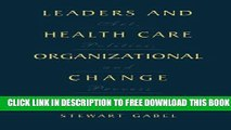 New Book Leaders and Health Care Organizational Change: Art, Politics and Process