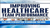 New Book Improving Healthcare Team Performance: The 7 Requirements for Excellence in Patient Care