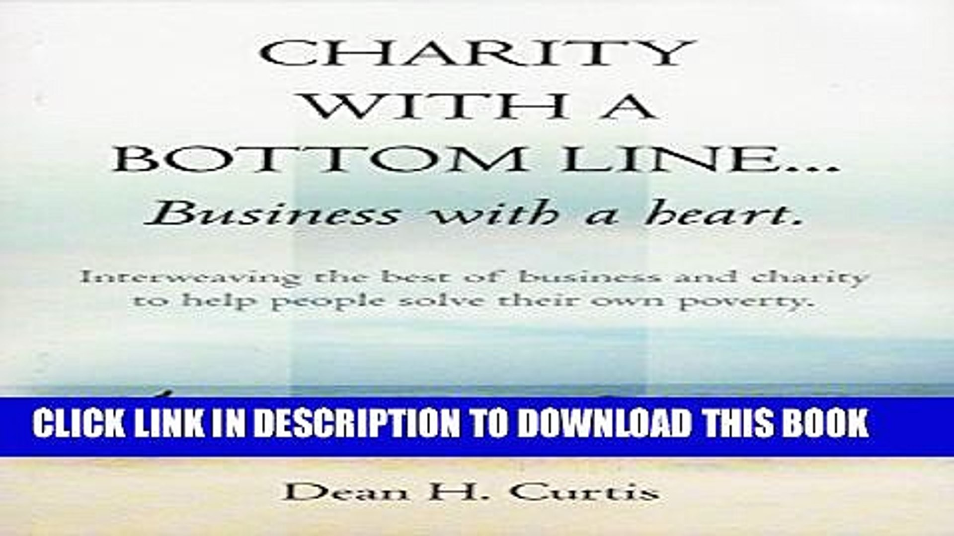 [New] Charity With A Bottom Line...Business With A Heart Exclusive Full Ebook