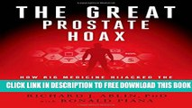New Book The Great Prostate Hoax: How Big Medicine Hijacked the PSA Test and Caused a Public