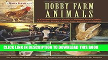 [Read PDF] Hobby Farm Animals: A Comprehensive Guide to Raising Chickens, Ducks, Rabbits, Goats,