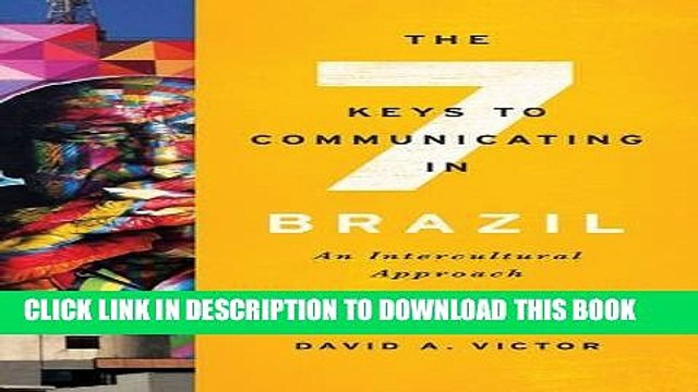[PDF] The Seven Keys to Communicating in Brazil: An Intercultural Approach Full Online