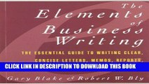 [Read PDF] Elements of Business Writing: A Guide to Writing Clear, Concise Letters, Mem Ebook Online