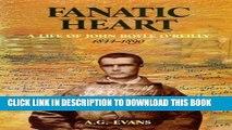 [PDF] Fanatic Heart - A Life of John Boyle O Reilly 1844-1890 Popular Online