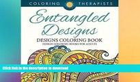 GET PDF  Entangled Designs Coloring Book For Adults - Adult Coloring Book (Patterns Designs and