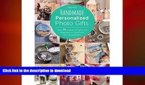 FAVORITE BOOK  Handmade Personalized Photo Gifts: Over 75 Creative DIY Gifts and Keepsakes to
