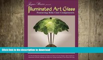 READ  Illuminated Art Glass - Featuring 14 Lampshade Kiln Cast Projects FULL ONLINE