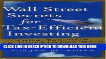 [PDF] Wall Street Secrets for Tax-Efficient Investing: From Tax Pain to Investment Gain Full
