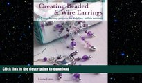 READ  Creating Beaded   Wire Earrings: 35 Step-by-step Projects for Dazzling, Stylish Earrings