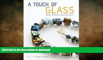 READ  A Touch of Glass: Designs for Creating Glass Bead Jewelry FULL ONLINE